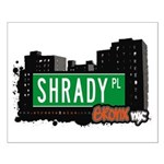 Shrady Pl, Bronx, NYC Small Poster