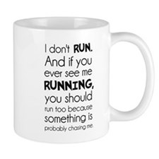 I Dont Run. Something Is Probably Chasing Me. Mugs