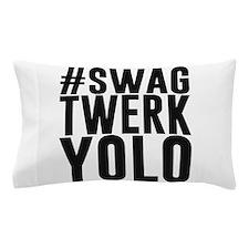 Hashtag Swag Twerk Yolo Pillow Case
