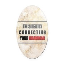 Silently Correcting Your Grammar Oval Car Magnet