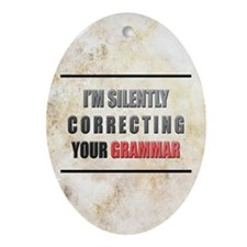 Silently Correcting Your Grammar Oval Ornament