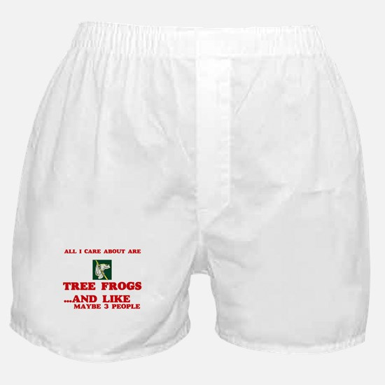 All I care about are Tree Frogs Boxer Shorts
