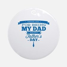 Thank You For Being My Dad Ornament (Round)