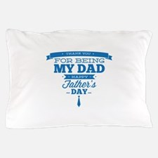 Thank You For Being My Dad Pillow Case