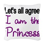 Lets all agree. I am the Princess Woven Throw Pill