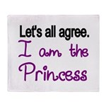 Lets all agree. I am the Princess Throw Blanket