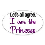 Lets all agree. I am the Princess Sticker