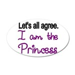 Lets all agree. I am the Princess Wall Decal