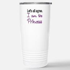Lets all agree. I am the Princess Travel Mug