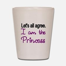 Lets all agree. I am the Princess Shot Glass