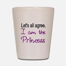 Lets all agree. I am the Princess Shot Glass