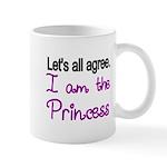Lets all agree. I am the Princess Mugs