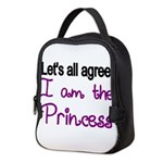 Lets all agree. I am the Princess Neoprene Lunch B