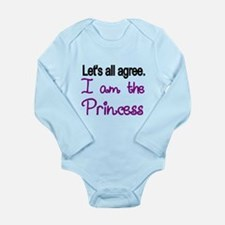Lets All Agree. I Am The Princess Body Suit