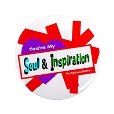 "Soul Inspiration-Righteous Brothers 3.5"" Button"