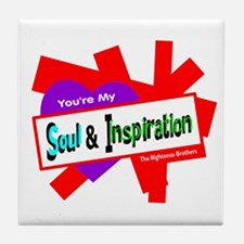 Soul Inspiration-Righteous Brothers Tile Coaster