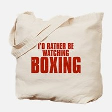 I'd Rather Be Watching Boxing Tote Bag