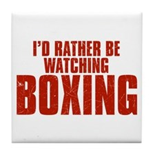I'd Rather Be Watching Boxing Tile Coaster