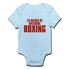 I'd Rather Be Watching Boxing Infant Bodysuit