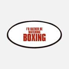 I'd Rather Be Watching Boxing Patches