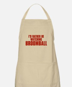 I'd Rather Be Watching Broomball Apron