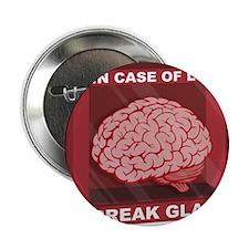 "In Case Of Love, Break Glass and Use Brain 2.25"" B"