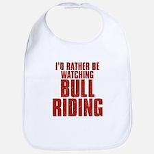 I'd Rather Be Watching Bull Riding Bib