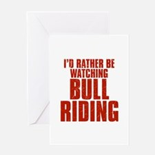 I'd Rather Be Watching Bull Riding Greeting Card