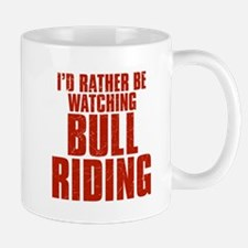 I'd Rather Be Watching Bull Riding Mug