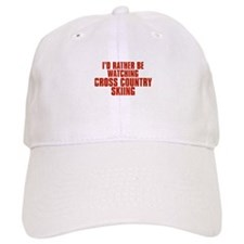 I'd Rather Be Watching Cross Country Skiing Baseball Cap