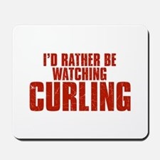 I'd Rather Be Watching Curling Mousepad