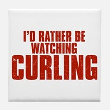 I'd Rather Be Watching Curling Tile Coaster