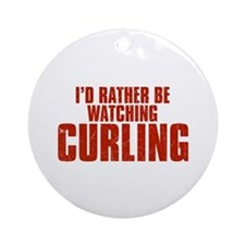 I'd Rather Be Watching Curling Round Ornament