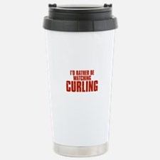 I'd Rather Be Watching Curling Travel Mug