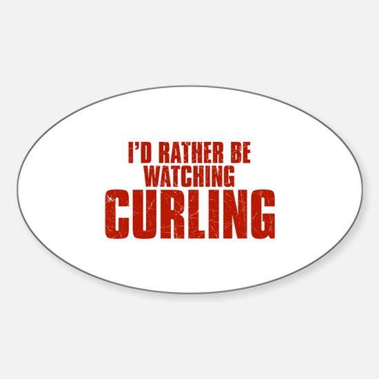 I'd Rather Be Watching Curling Oval Decal