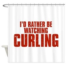 I'd Rather Be Watching Curling Shower Curtain