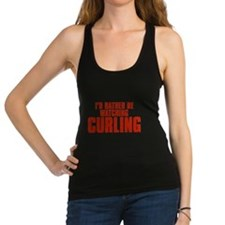 I'd Rather Be Watching Curling Dark Racerback Tank