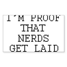 Im proof that nerds get laid Decal