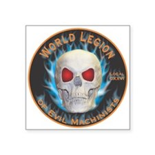 "Legion of Evil Machinists Square Sticker 3"" x 3"""
