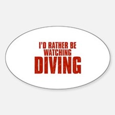I'd Rather Be Watching Diving Oval Decal