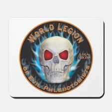 Legion of Evil Phlebotomists Mousepad