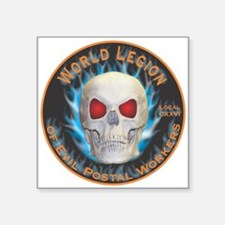 "Legion of Evil Postal Workers Square Sticker 3"" x"