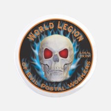 "Legion of Evil Postal Workers 3.5"" Button"