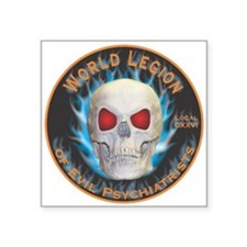 "Legion of Evil Psychiatrists Square Sticker 3"" x 3"