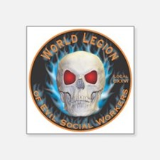 """Legion of Evil Social Workers Square Sticker 3"""" x"""