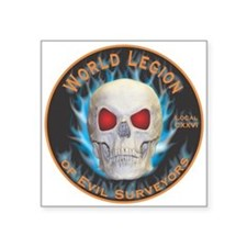 "Legion of Evil Surveyors Square Sticker 3"" x 3"""