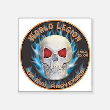 "Legion of Evil Surveyors Square Sticker 3"" x 3"""