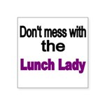 Dont mess with the Lunch Lady Sticker
