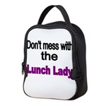 Dont mess with the Lunch Lady Neoprene Lunch Bag