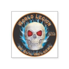 "Legion of Evil Welders Square Sticker 3"" x 3"""